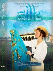 Shadowed in Silk by Christine Lindsay